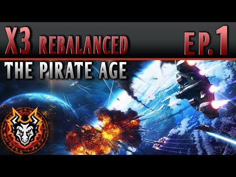 X3 AP Rebalanced Sandbox | The Pirate Age | EP1 - THE DARKSIDE OF SPACE