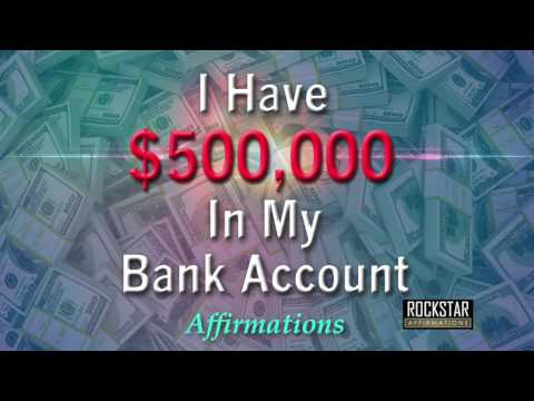 I Have $500,000 Dollars in My Bank Account - Abundance Mindset - Super-Charged Affirmations
