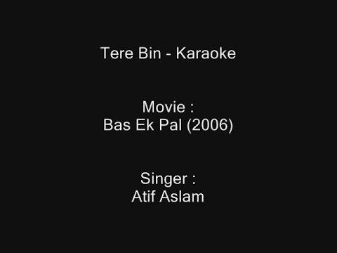 Tere Bin - Karaoke - Atif Aslam - Bas Ek...