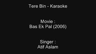 Tere Bin - Karaoke - Atif Aslam - Bas Ek Pal (2006)