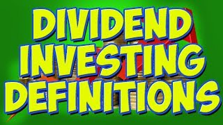 Dividend Investing Definitions Every Investor Needs To Know || Stock Market Definitions