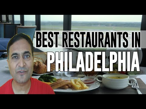 Best Restaurants And Places To Eat In Philadelphia, Pennsylvania PA
