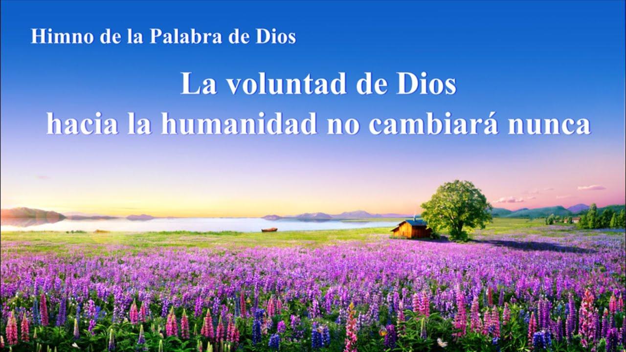 Canción cristiana 2020 | La voluntad de Dios hacia la humanidad no cambiará nunca