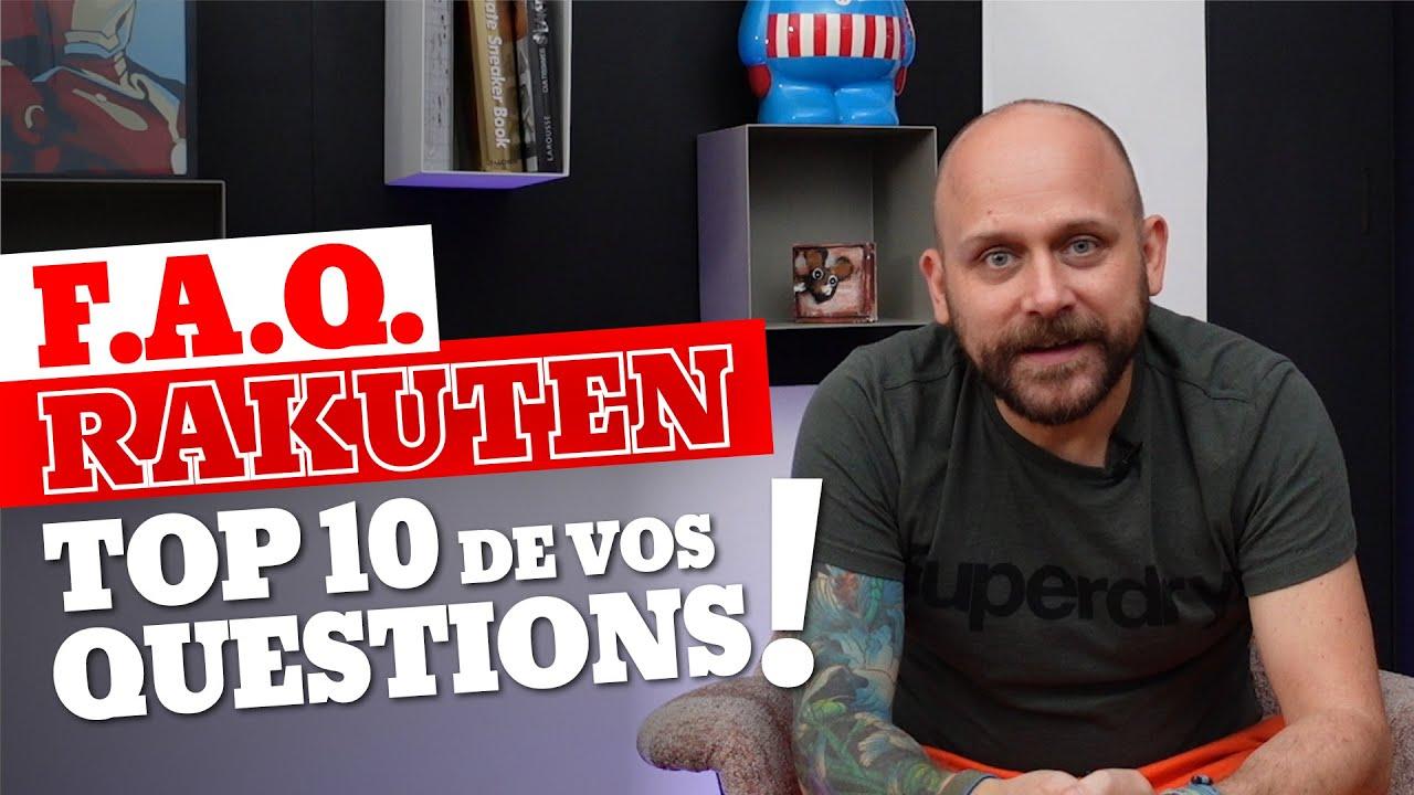 FAQ Rakuten : Top 10 de vos questions !