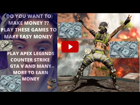 HOW TO MAKE EASY MONEY WITH APEX LEGENDS,GET PAID TO PLAY GAMES,MAKE EASY MONEY 1000 with games,