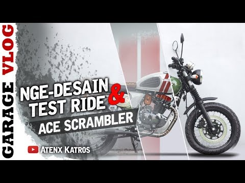 Desain Modifikasi & Test Ride Ace Scrambler [Garage Vlog]