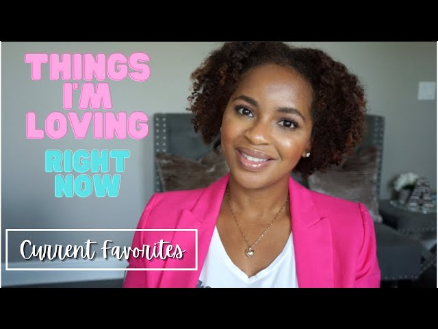 Things I'm Loving Right Now   Beauty, Fragrance, Lifestyle   Current Favorites August 2020
