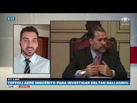 Toffoli abre inquérito para investigar Deltan Dallagnol