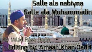 Salle ala nabiyna  salle ala muhammadin new naat by Milad Raza Qadri