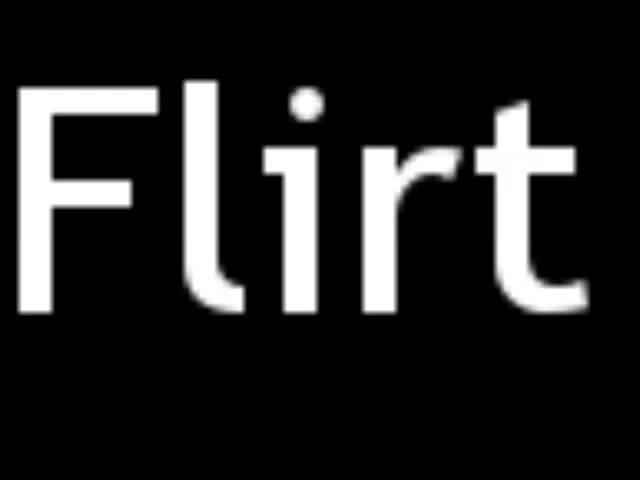 Définition Flirter