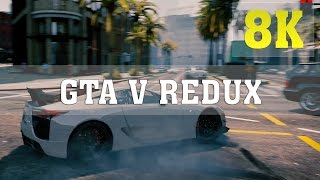 GTA V Redux MOD 8K PC GAMEPLAY - No. 3 | TITAN X PASCAL 4 WAY SLI | GTA 5 Redux | 6950X | ThirtyIR