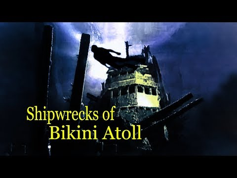 WWII Shipwrecks of Bikini Atoll