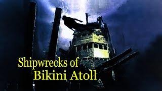 WWII Shipwrecks of Bikini Atoll