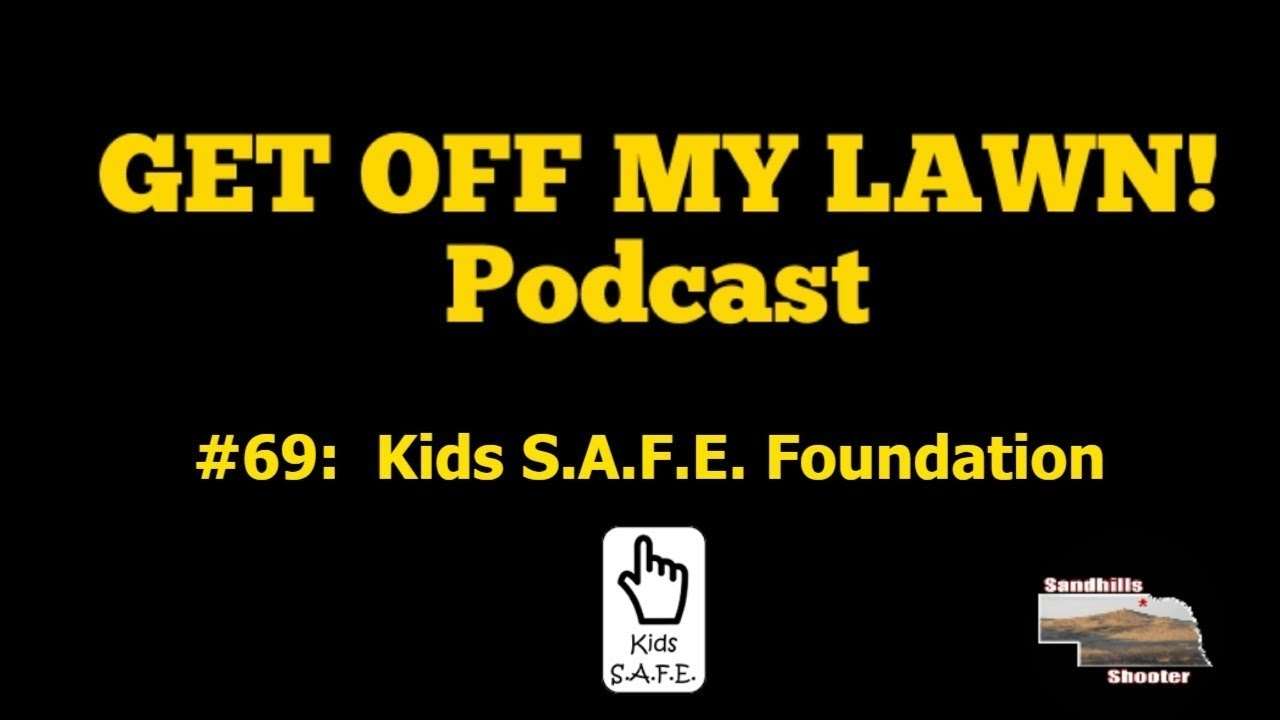 GET OFF MY LAWN! Podcast #069:  Derek LeBlanc with Kids S.A.F.E. Foundation