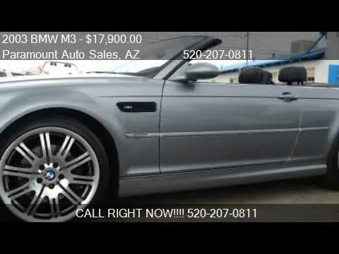 Paramount Auto Sales >> 2003 Bmw M3 Convertible For Sale In Tucson Az 85705