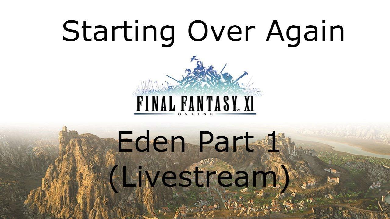 Starting Over Again: FFXI Private Server Eden -Part 1(Livestream)