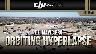 DJI Mavic Pro / Orbiting Hyperlapse (Tutorial)
