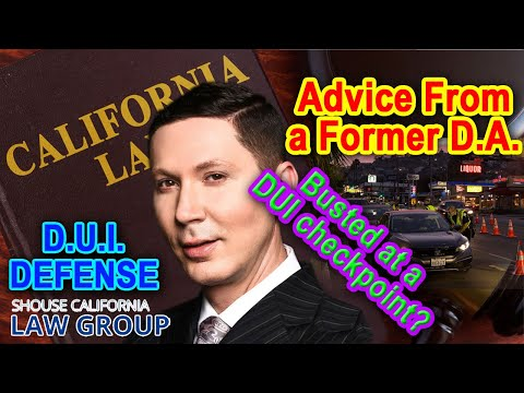 Busted at a DUI checkpoint? Advice from a former D.A.