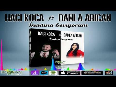 Hacı Koca Ft. Damla Arıcan - İnadına Seviyorum ( 2019 )