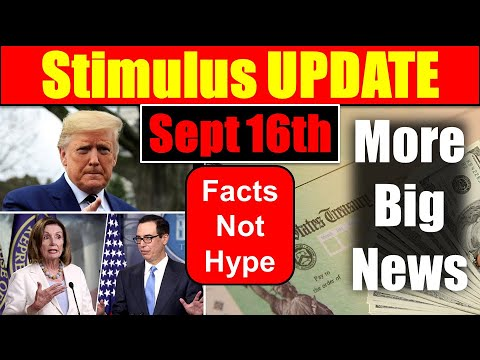 Stimulus Package MORE BIG NEWS [Just Facts, No Hype] - September 16, 2020