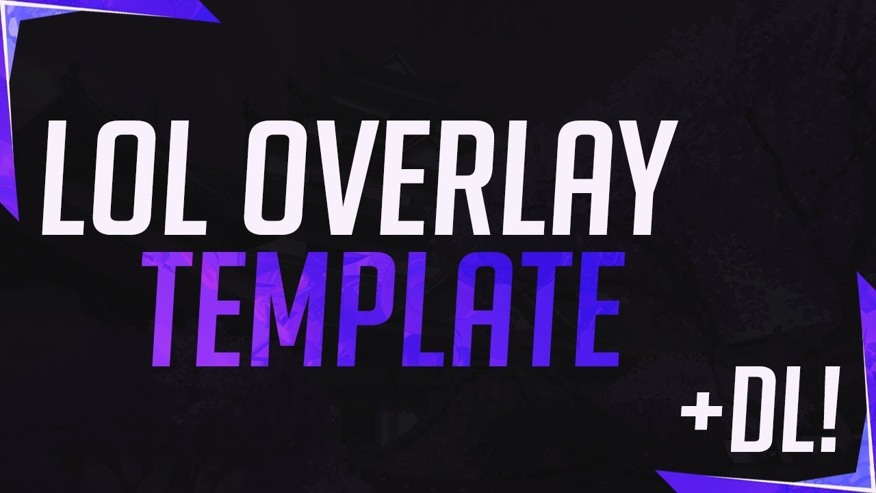 free league of legends template overlay 2018 free download youtube