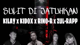 Kilay X Kidox X Rino-R X Zhul Rapp - SULIT DI JATUHKAN (Official Audio Video)