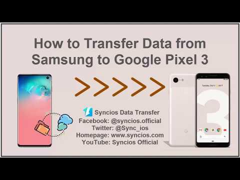How to Transfer Data from Samsung to Google Pixel 3 - Syncios