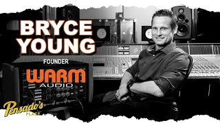 Founder of Warm Audio, Bryce Young - Pensado's Place #442