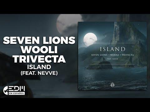 [Lyrics] Seven Lions, Wooli & Trivecta - Island (feat. Nevve) [Letra en español]