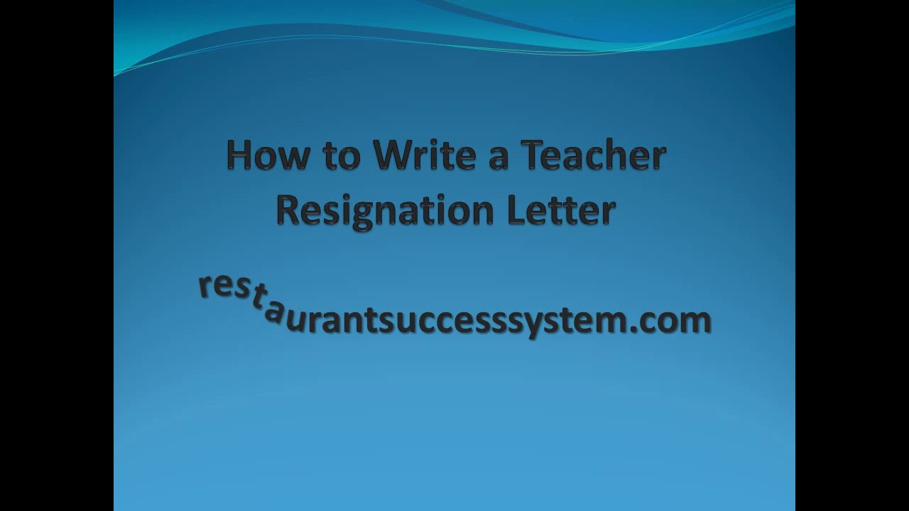 how to write a teacher resignation letter youtube
