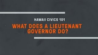 Hawaii Civics 101: What Does A Lieutenant Governor Do?