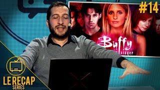 Le retour de Buffy contre les vampires ?! - Le Recap Series #14