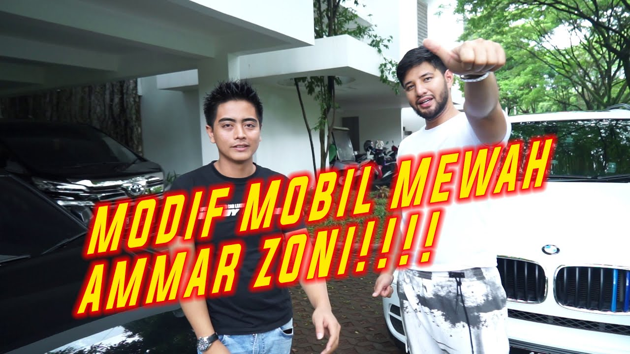 Ammar Zoni Dan Mobil Mewahnya Yang Kami Rombak Youtube
