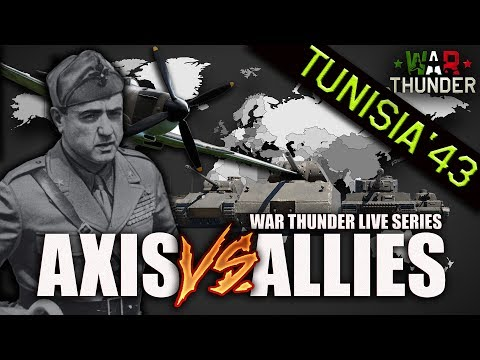 🔴 Axis VS Allies War Thunder Event #2 | Tunisia 1943 [ Lives