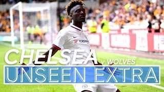 🎥 Hat Trick hero Tammy Abraham runs riot 🔥| Wolves 2-5 Chelsea | Unseen Extra