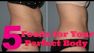 ✮ 5 SECRET Foods for your Perfect Body! Easy, Healthy Weight loss! ✮