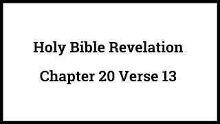 Holy Bible Revelation 20:13
