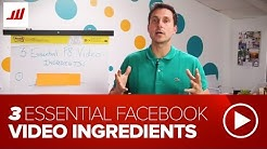 3 Essential Facebook Video Ingredients  (FB Advertising)
