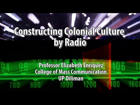 UP TALKS | Constructing Colonial Culture by Radio | Dr. Elizabeth Enriquez