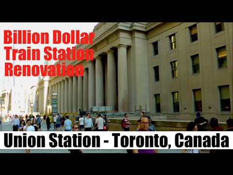 Billion Dollar Train Station Revitalization - Toronto's Union Station