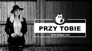 Betigie - Przy Tobie (Official Video)