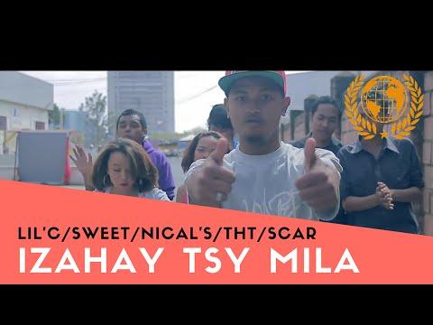 Lil'C - Izahay Tsy Mila Ft. Sweet, THT, Nical's, Scar