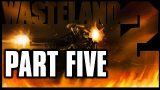 Wasteland 2 Walktrough/Gameplay Part 5 [Rose