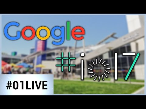 01LIVE HEBDO #143 : Ce qu'il faut retenir de la Google I/O 2017