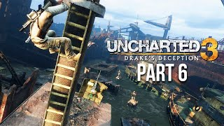 UNCHARTED 3 DRAKE'S DECEPTION Gameplay Walkthrough Part 6 - RUSTY SHIP (PS4)