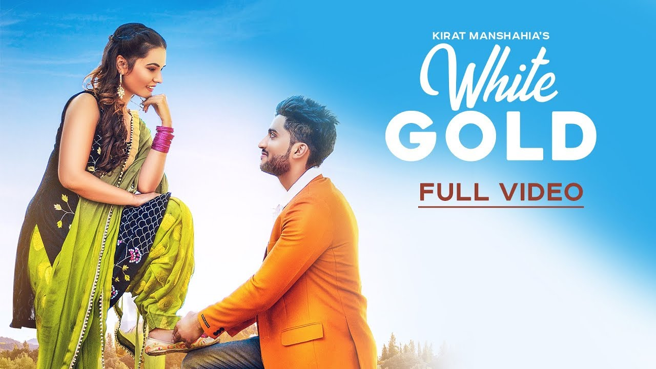 white gold full hd kirat manshahia punjabi songs latest punjabi songs youtube