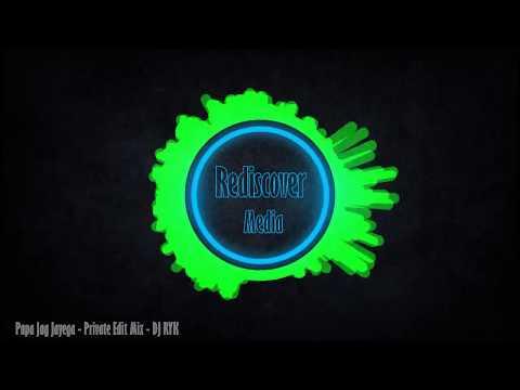 Papa Jag Jayega Remix - DJ RYK (Private Edit Mix) [Full Audio]