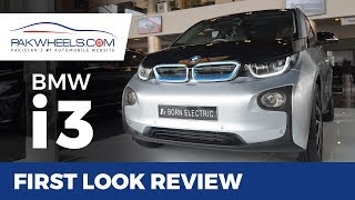 BMW i3 Electric Car | First Look Review | PakWheels