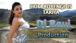 flp-preview-hum-royenge-itna-remix-mix-by-d-j-ravi