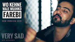 Wo Kehne wale Mujhko Farebi / New Male Version 2019 / Very Sad / Official Video Song / Full HD